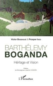 Victor Bissengué et Prosper Indo - Barthélémy Boganda - Héritage et vision.