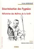 Victor Bissengué - Discrimination des Pygmées - Réfutation des Maîtres de la forêt.