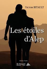 Victor Bitault - Les étoiles d'Alep.