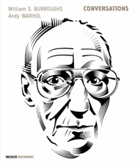 Victor Bockris - Conversations - William S. Burroughs  / Andy Warhol.