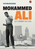 Victor Bockris - Mohammed Ali - Le combat du ciel.
