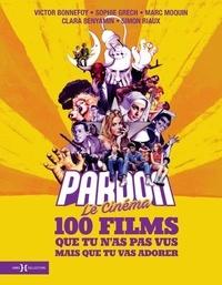 Victor Bonnefoy et Sophie Grech - Pardon le cinéma - 100 films que tu n'as pas vus mais que tu vas adorer.
