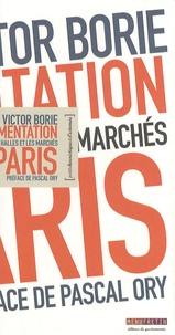 Victor Borie - L'alimentation à Paris - Les halles et les marchés.