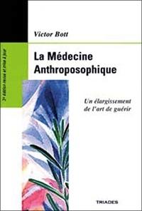 La Médecine Anthroposophique- Un élargissement de l'art de guérir - Victor Bott |