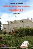 Victor Bouyer - Histoire et petites histoires de Chemillé - Tome 4.
