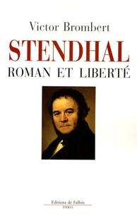 Victor Brombert - Stendhal - Roman et liberté.