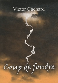Victor Cachard - Coup de foudre.