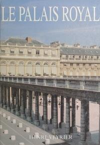 Victor Champier et Gustave-Roger Sandoz - Le Palais-Royal - D'après des documents inédits (1629-1900).