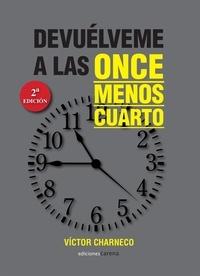 Víctor Charneco - Devuélveme a las once menos cuarto.
