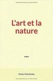 Victor Cherbuliez - L'art et la nature.