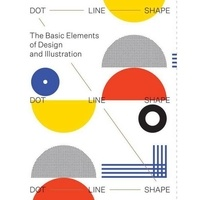 Victor Cheung - Dot Line Shape - The Basics Elements of Design and Illustration.