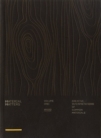 Victor Cheung - Material Matters - Volume 1, Wood. Creative interpretations of common materials.