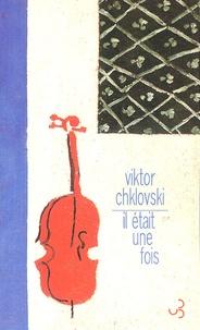 Victor Chklovski - Il était une fois.