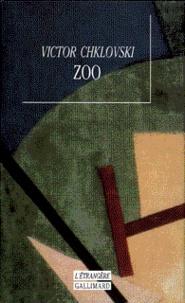 Victor Chklovski - Zoo. - Lettres qui ne parlent pas d'amour ou la troisième Héloïse.