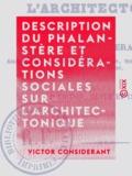Victor Considérant - Description du phalanstère et considérations sociales sur l'architectonique.