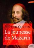 Victor Cousin - La Jeunesse de Mazarin.