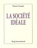 Victor Cousin - La société idéale.