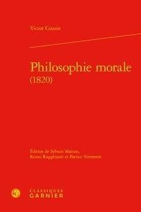 Victor Cousin - Philosophie morale (1820).