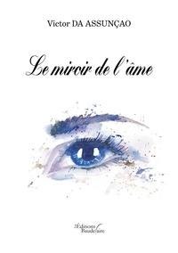 Victor Da Assunçao - Le miroir de l'âme.