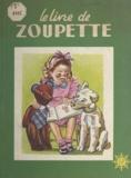 Victor Dancette et Guy Sabran - Le livre de Zoupette.
