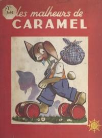 Victor Dancette et Guy Sabran - Les malheurs de Caramel.