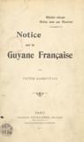 Victor Darquitain et Robert Attuly - Récits vécus - Seize ans au Maroni, notice sur la Guyane française.