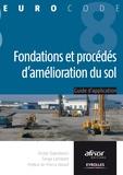 Victor Davidovici et Serge Lambert - Fondations et procédes d'amélioration du sol - Guide d'application de l'Eurocode 8 (parasismique).