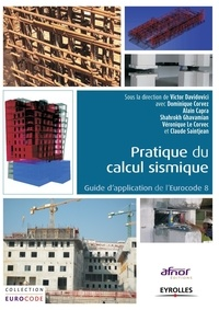 Victor Davidovici - Pratique du calcul sismique - Guide d'application de l'Eurocode 8.