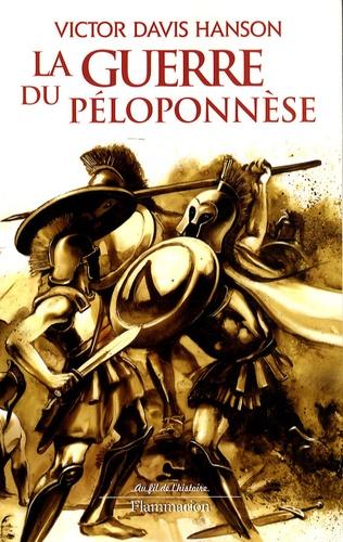Victor Davis Hanson - La guerre du Péloponnèse.