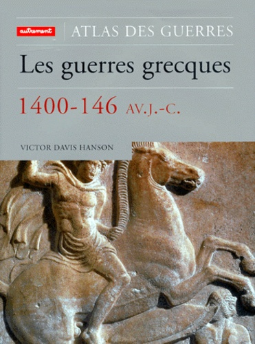 Victor Davis Hanson - Les guerres grecques, 1400-146 av. J.-C..