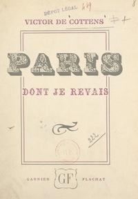 Victor de Cottens - Paris dont je rêvais.