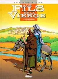 Victor de La Fuente et Patrick Cothias - Le Fils de la Vierge Tome 2 : Les trois parthes.