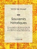 Victor de Musset et  Ligaran - Souvenirs historiques - Coup d'oeil sur les Monarchies de l'Europe et sur les Causes de leur Grandeur ou de leur Décadence.