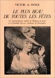Victor de Pange et Germaine de Staël-Holstein - Le plus beau de toutes les fêtes - Madame de Staël et Elisabeth Hervey, duchesse de Devonshire, d'après leur correspondance inédite, 1804-1817.