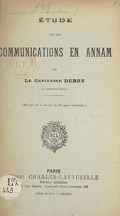 Victor Debay - Étude sur les communications en Annam.