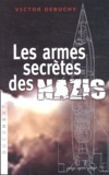 Victor Debuchy - Les armes secrètes des nazis.