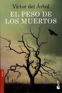 Victor Del Arbol - El peso de los muertos.