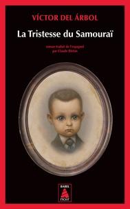 Pdf books téléchargement gratuit en anglais La Tristesse du Samouraï en francais  9782330015145 par Victor del Arbol