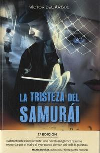 Victor del Arbol - La tristeza del samurai.