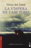 Victor Del Arbol - La vispera de casi todo.
