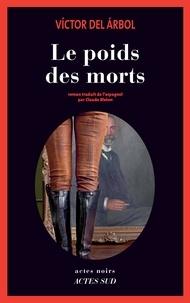 Livres de manuels scolaires à télécharger gratuitement Le poids des morts par Victor del Arbol (Litterature Francaise) CHM