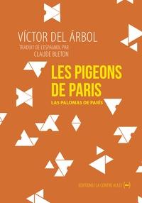 Victor Del Arbol - Les pigeons de Paris.