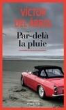 Victor Del Arbol et Claude Bleton - Par-delà la pluie.