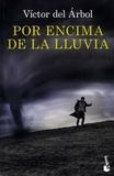 Victor Del Arbol - Por encima de la lluvia.