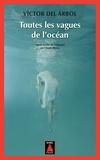 Victor Del Arbol - Toutes les vagues de l'océan.