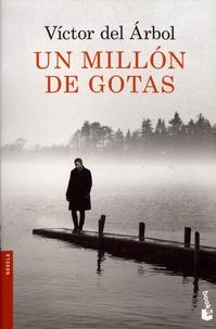 Victor del Arbol - Un millon de gotas.