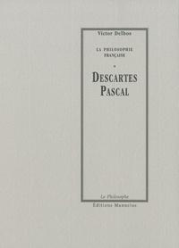 Victor Delbos - Descartes Pascal.