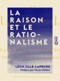 Victor Delbos et Léon Ollé-Laprune - La Raison et le Rationalisme.