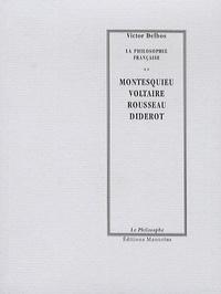 Victor Delbos - Montesquieu Voltaire Rousseau Diderot.