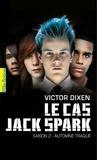 Victor Dixen - Le cas Jack Spark Tome 2 : Automne traqué.
